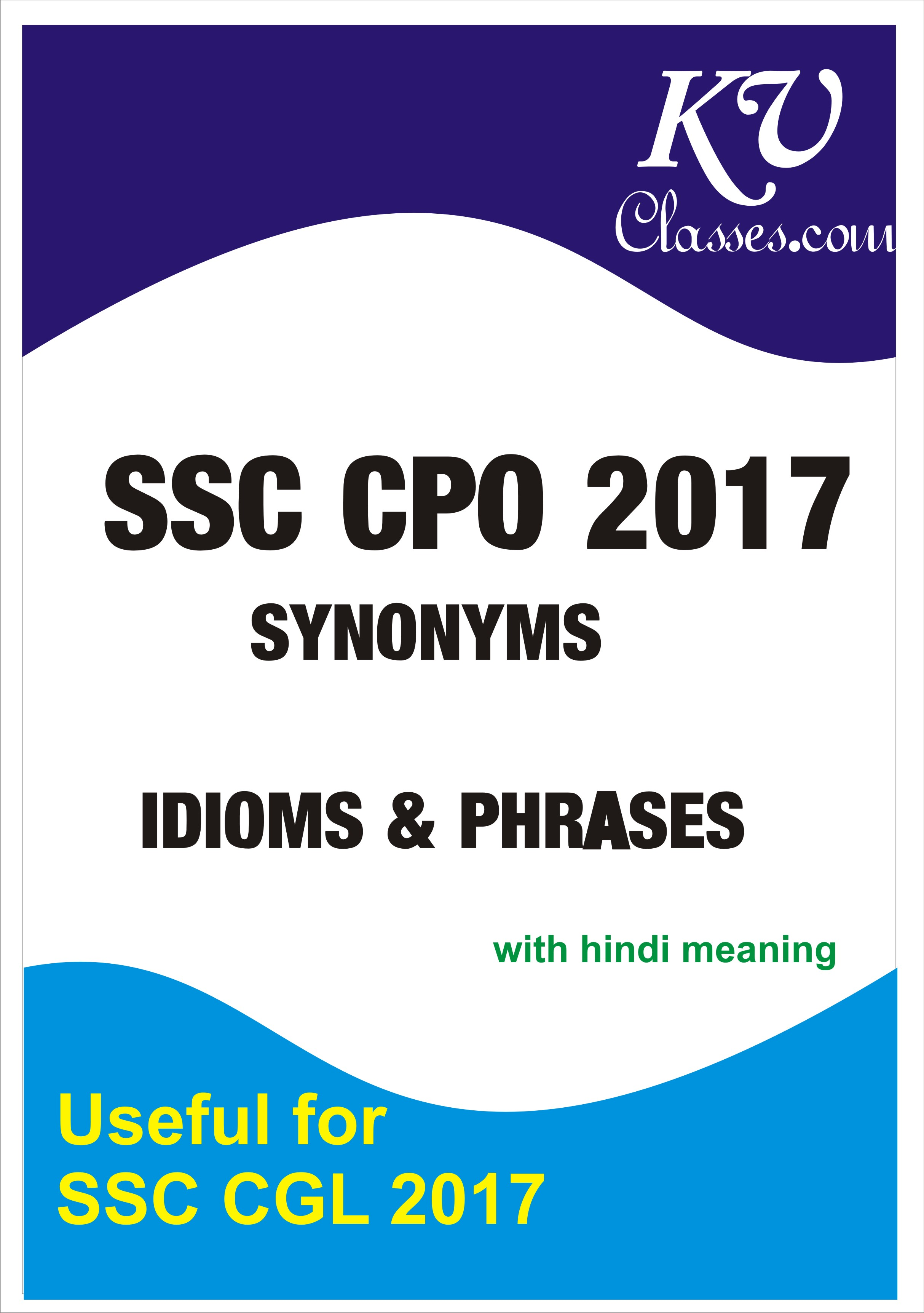 SYNONYMS & IDIOMS AND PHRASES QUESTIONS ASKED IN SSC CPO 2017 PDF DOWNLOAD