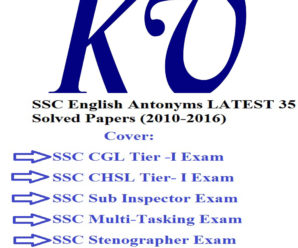 SSC English Antonyms LATEST 35 Solved Papers (2010-2016)