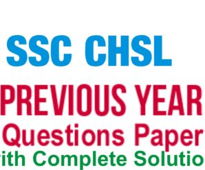 SSC CHSL Previous Papers with Complete Solution