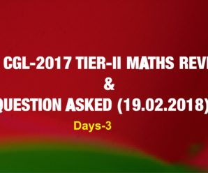 SSC CGL-2017 TIER-II MATHS REVIEW & QUESTION ASKED (19.02.2018)