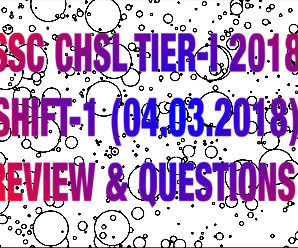 SSC CHSL Tier-I 2018 Exam Analysis : Day-01, Shift-01 [In Hindi & English]