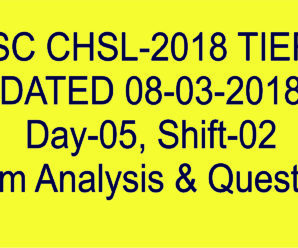 SSC CHSL Tier-I 2018 Exam Analysis & Questions [08.02.2018]: Day-5, Shift-02 [In Hindi & English]