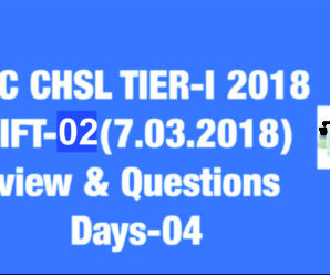 SSC CHSL Tier-I 2018 Exam Analysis & Questions[07.03.2018] : Day-04, Shift-02 [In Hindi & English]
