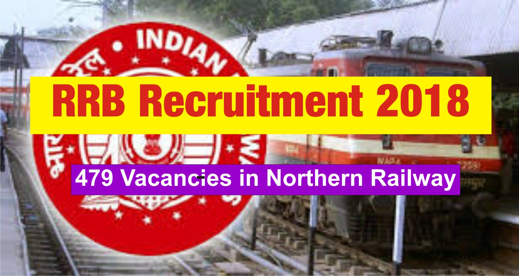 RRB Recruitment 2018 – 479 Vacancies in Northern Railway