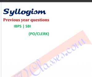 Syllogism Previous Year Question Bank For SBI PO/Clerk
