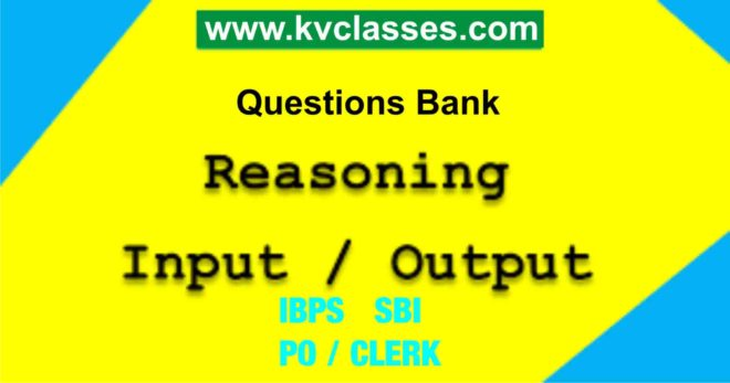 INPUT-OUTPUT Questions Bank -IBPS | SBI 2018 PDF Download