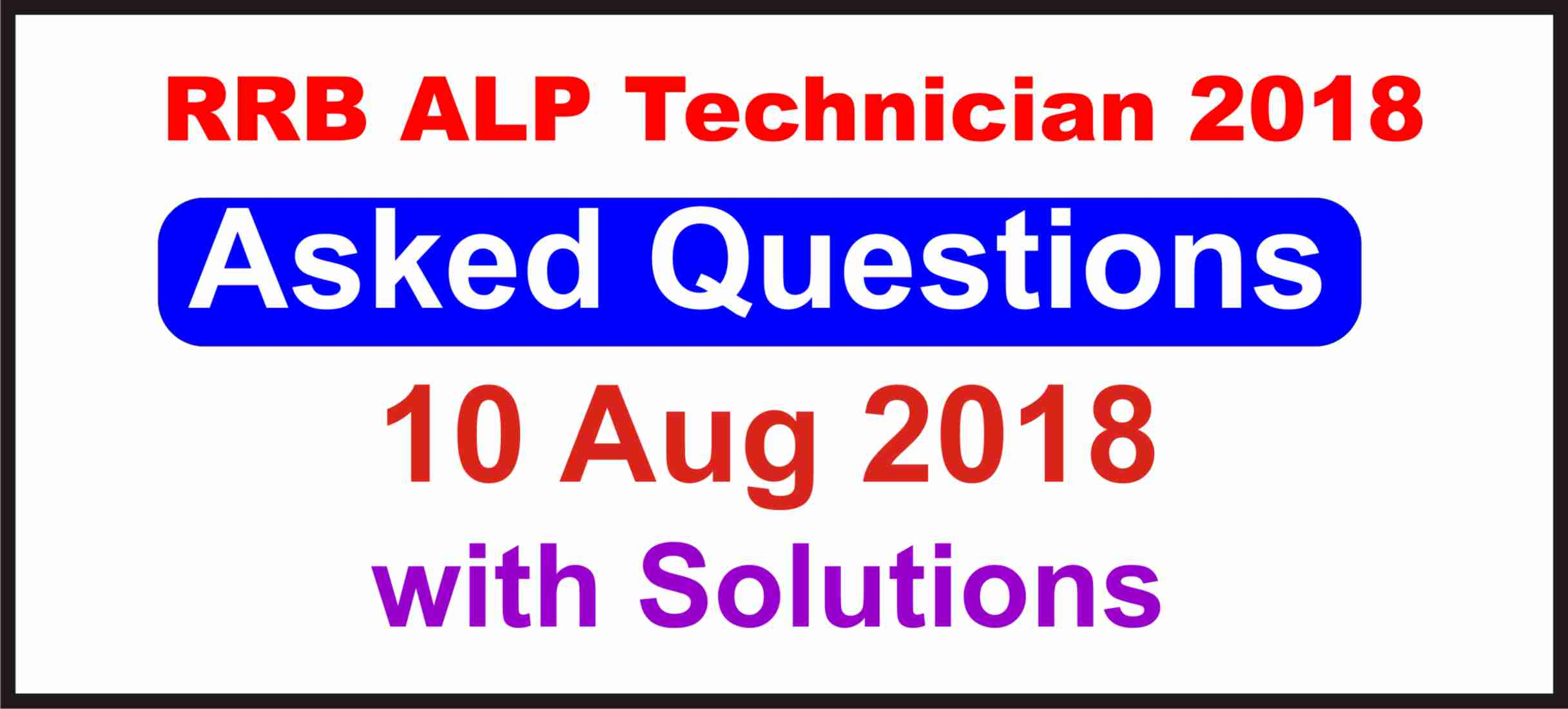 RRB ALP Technician Asked Questions 1st Shift (10 Aug 2018)