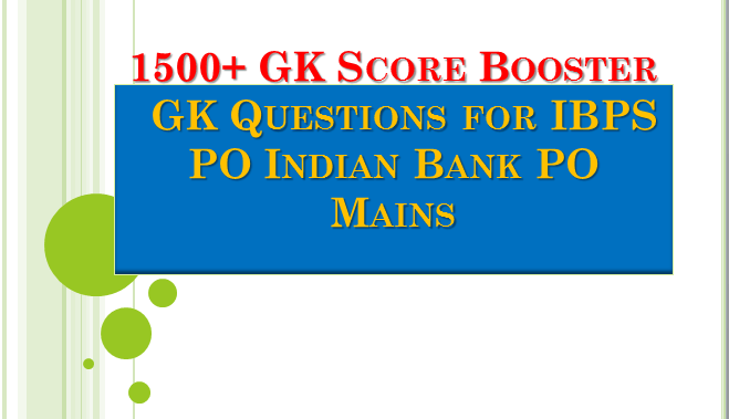 1500+ GK Score Booster : GK Questions for IBPS PO Indian Bank PO Mains Free PDF
