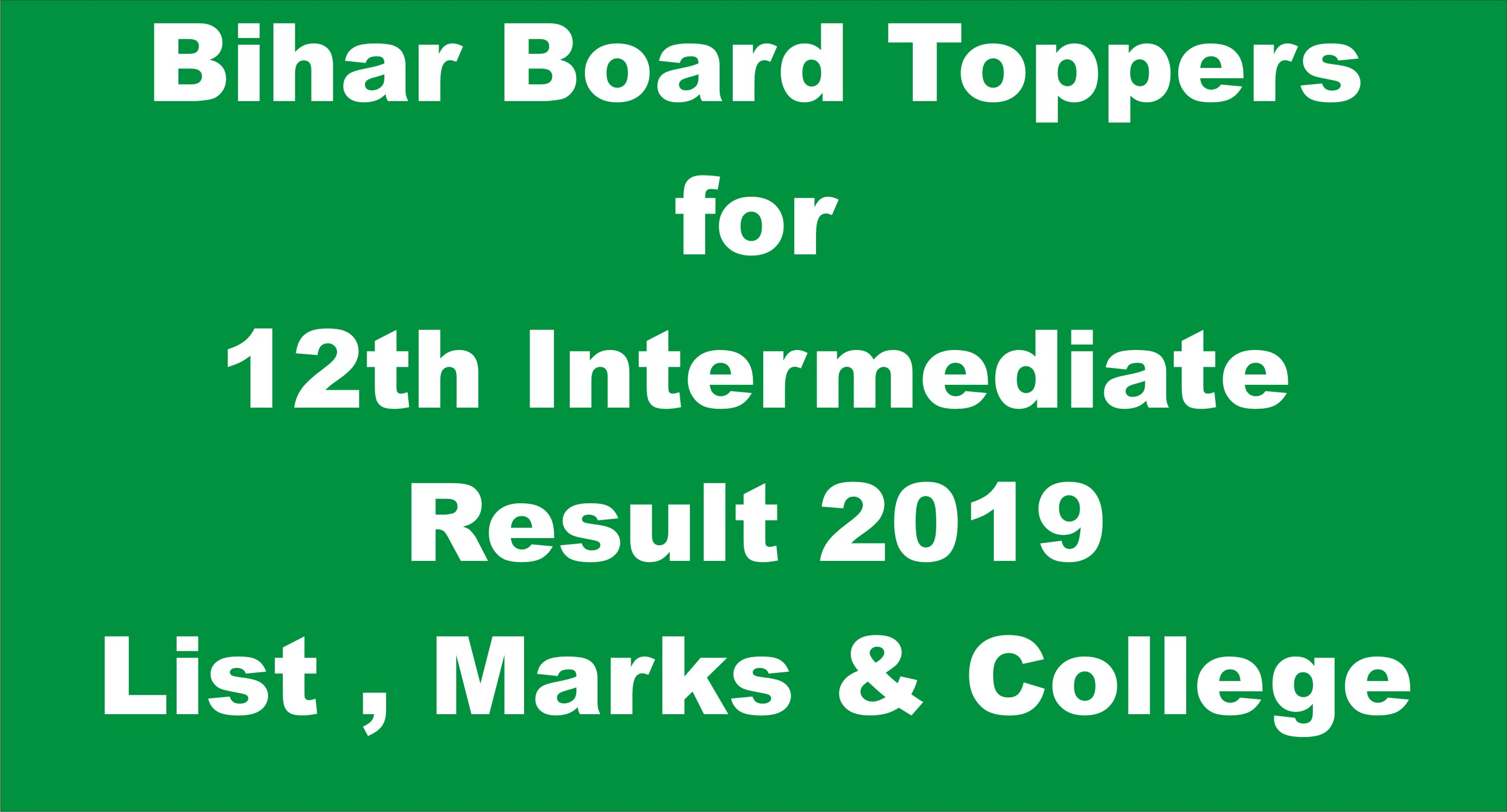 Bihar Board Toppers for 12th Intermediate Result 2019 List , Marks & College