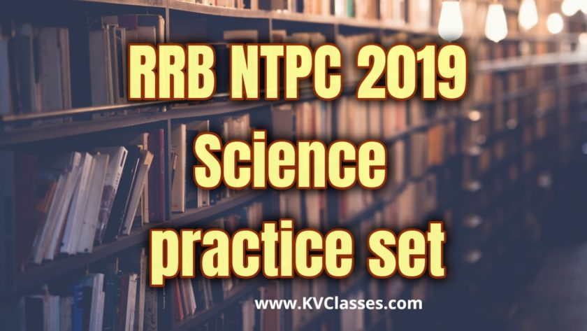 RRB NTPC 2019  Science  practice set -01