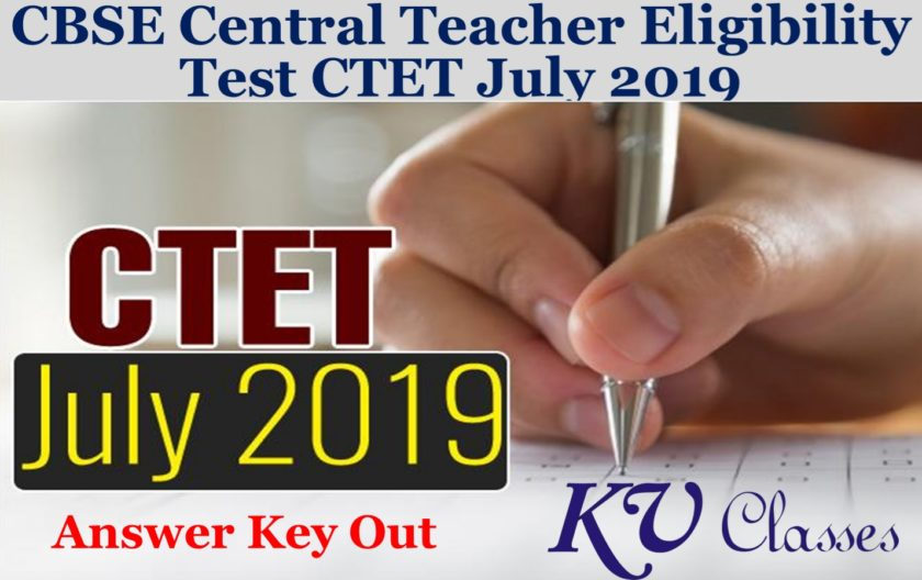 CBSE Central Teacher Eligibility Test CTET July 2019 Answer Key Out