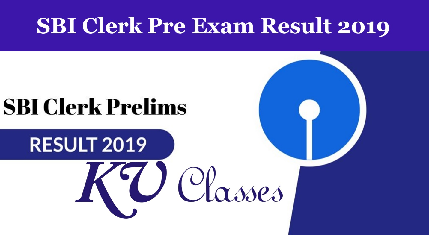 SBI Clerk Recruitment Pre Exam Result 2019