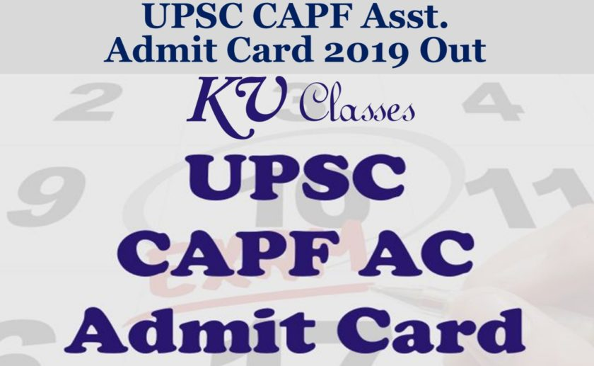 UPSC CAPF Asst. Admit Card 2019 Out