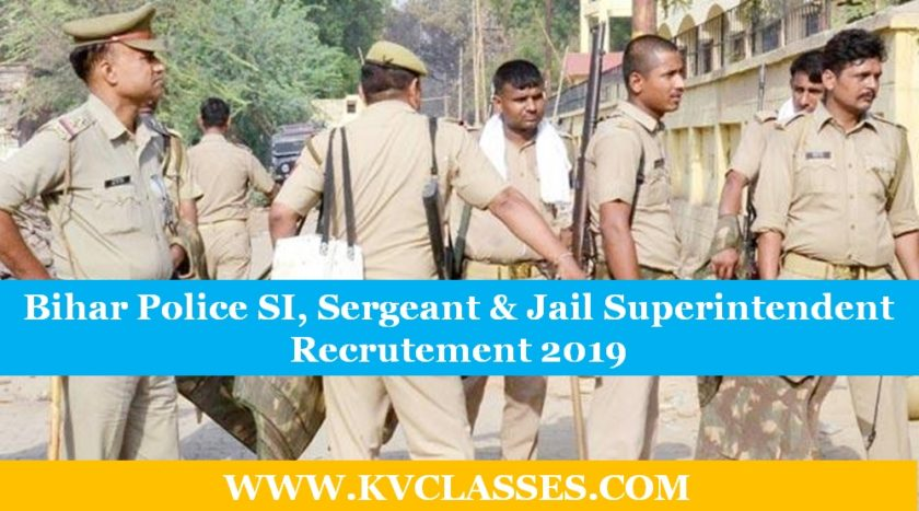 Bihar Police SI, Sergeant & Jail Superintendent Recruitment 2019