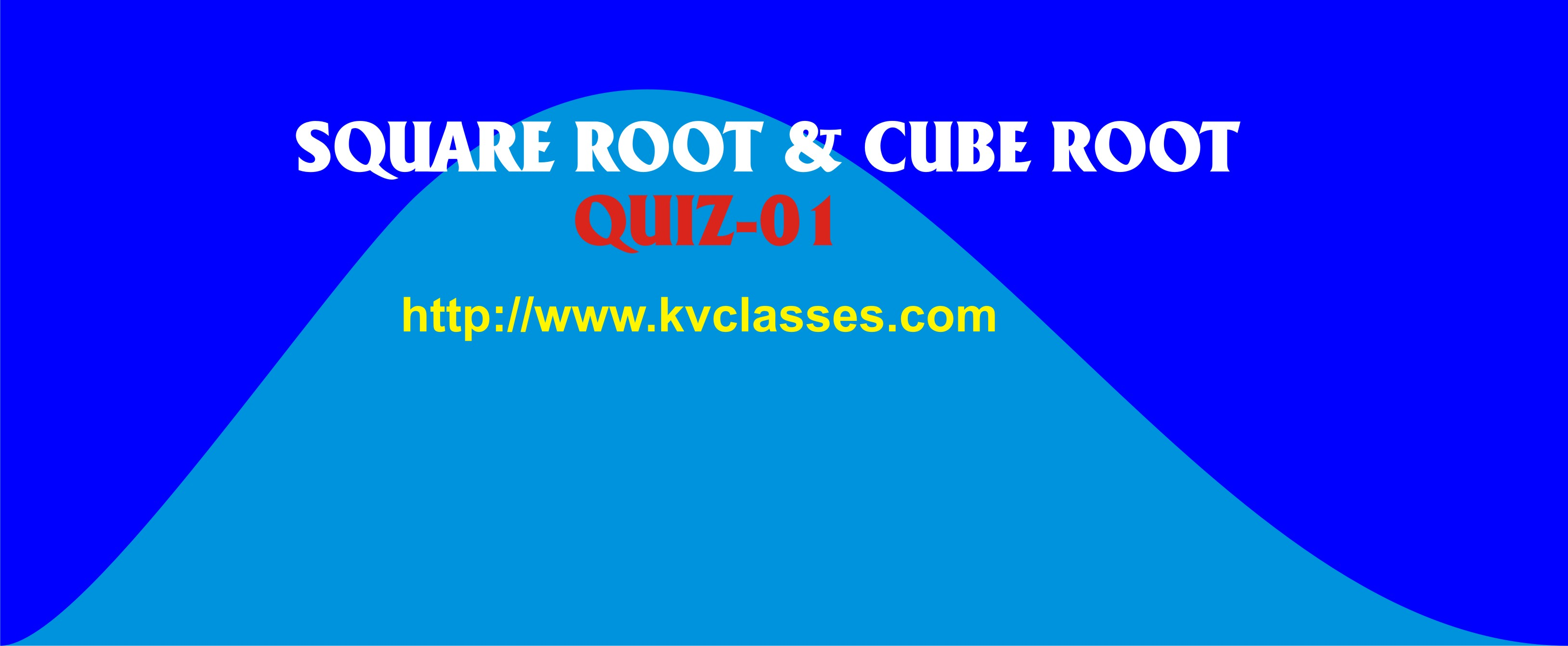 SQUARE ROOT & CUBE ROOT QUIZ test Archives - KVClasses