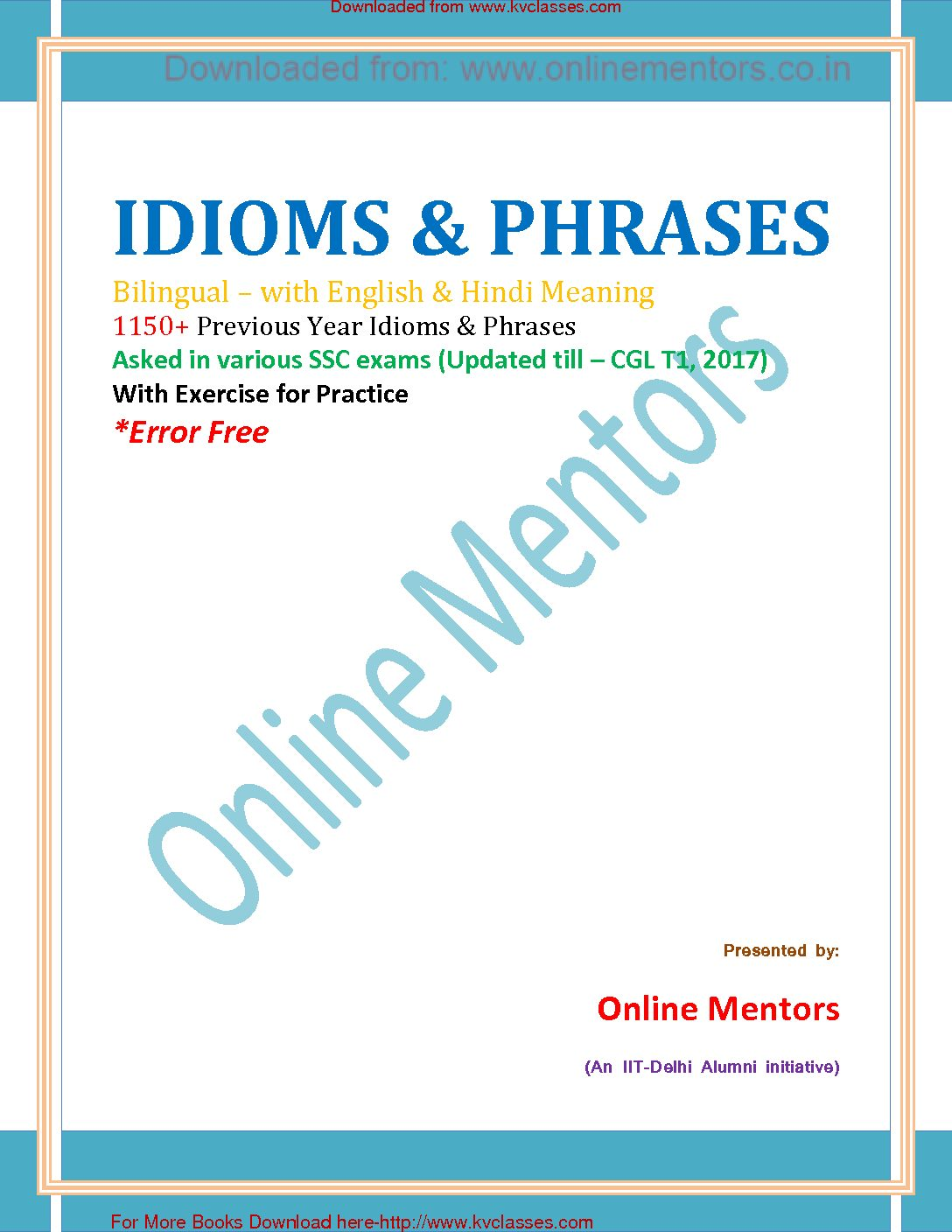 IDIOMS & PHRASES Bilingual – with English & Hindi Meaning 1150+ Previous Year Idioms & Phrases Asked in various SSC exams (Updated till – CGL T1, 2017) PDF Download