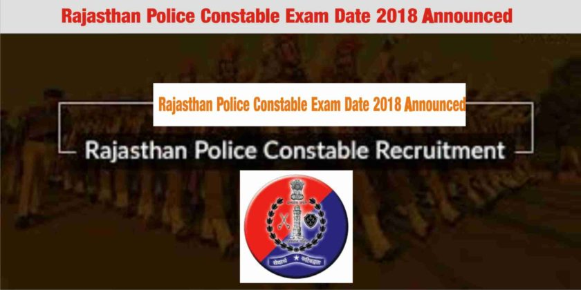 Rajasthan Police Constable Exam Date 2018 Announced