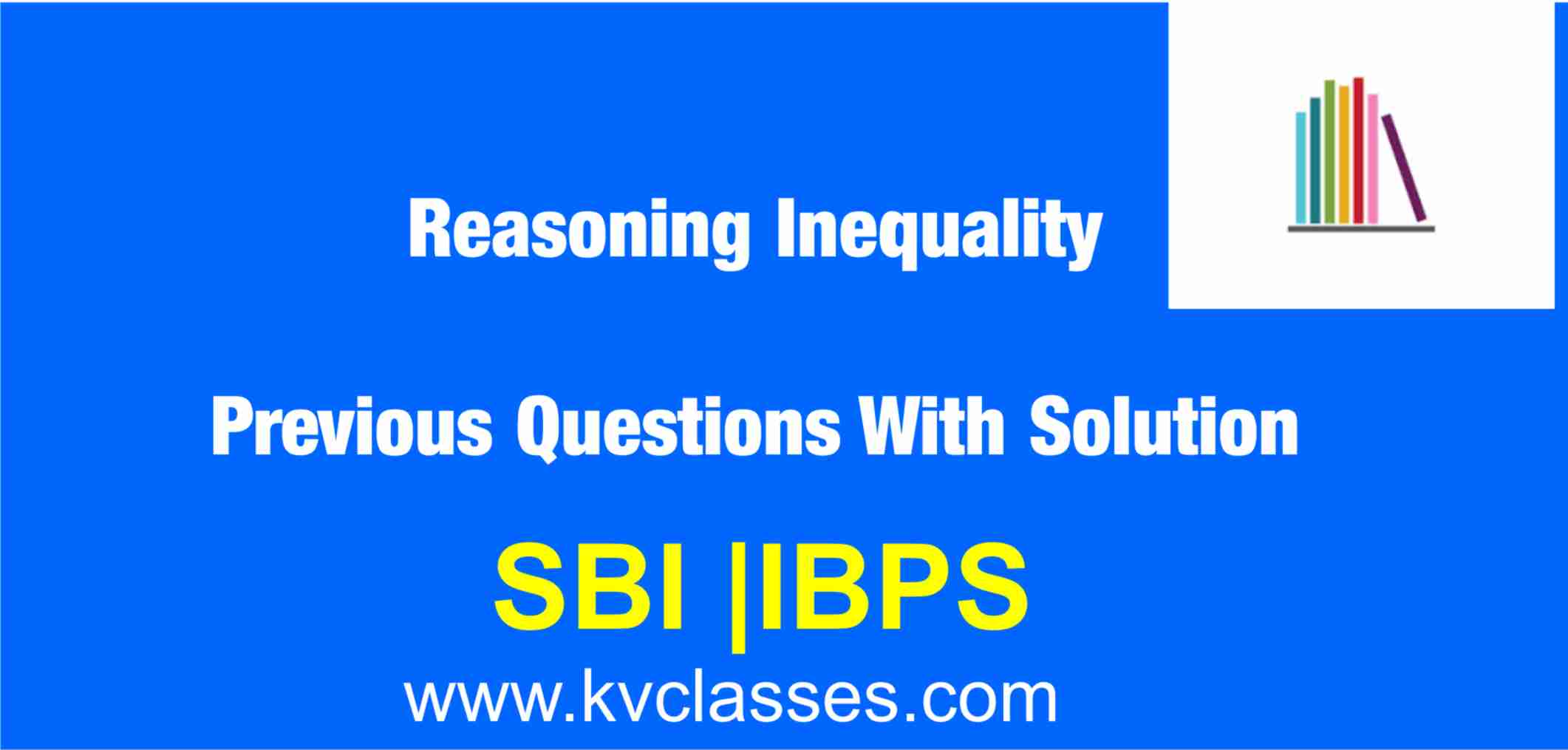 Reasoning Inequality Previous Questions With Solution Free PDF