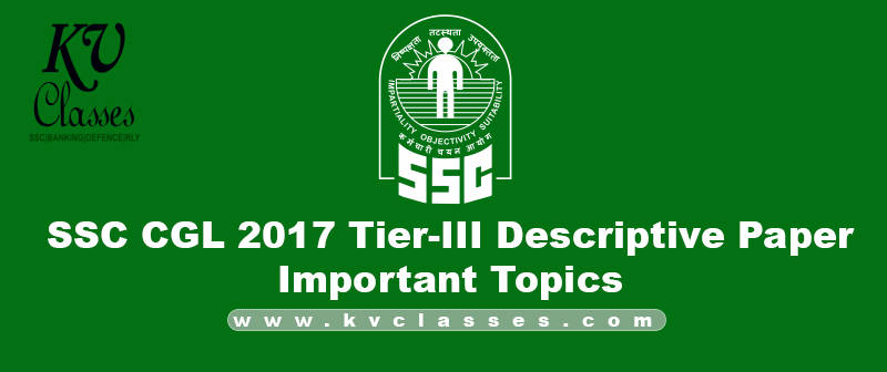 SSC CGL 2017 Tier-III Descriptive Paper : Important Topics