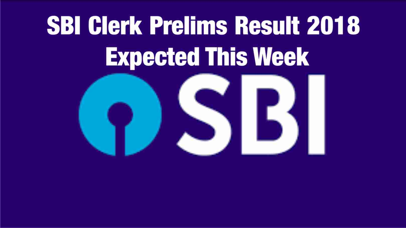 SBI Clerk Prelims Result 2018 - Expected This Week