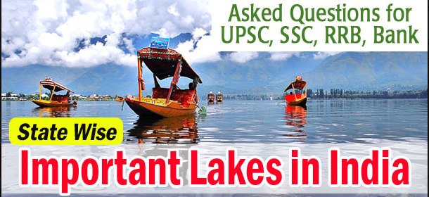 List of 20 Most Important Lakes in India (State Wise) for UPSC, SSC, Bank Exams