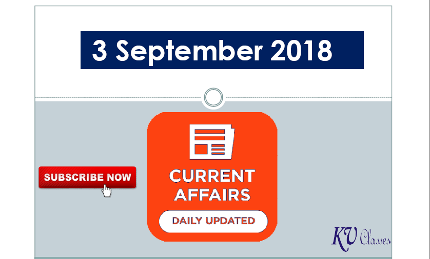 Daily Current Affairs 3 Sept 2018 PDF Download