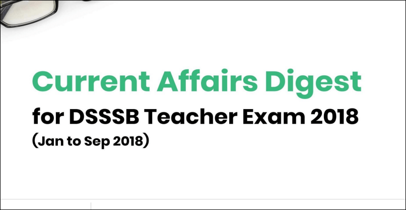 Current Affairs Capsule For DSSB & other Teaching Exam 2018-19