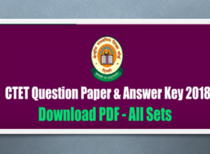 CTET QUESTIONS PAPER 2018 WITH ANSWER KEY PDF DOWNLOAD