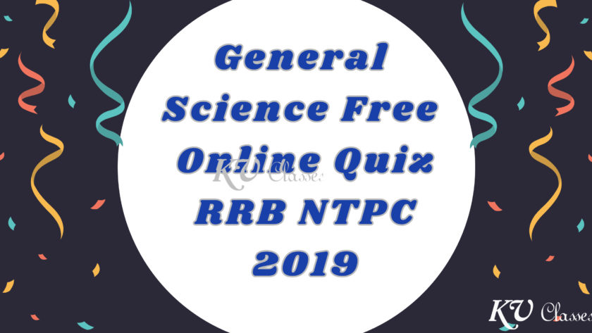 General Science Free Online Quiz : RRB NTPC 2019