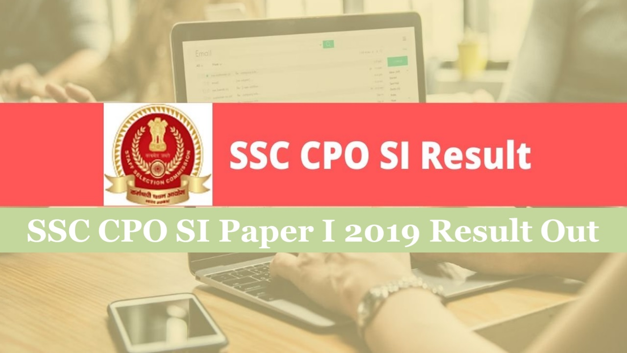 SSC CPO SI Paper I 2019 Result Out
